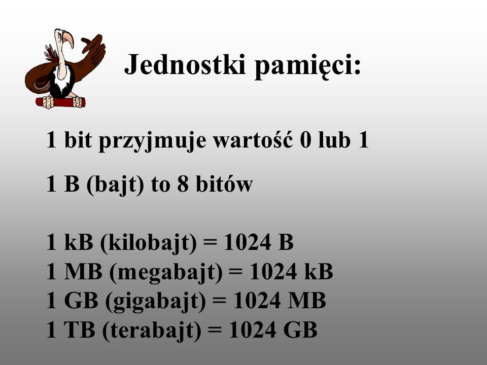 Jednostki pamięci: 1 bit przyjmuje wartość 0 lub 1