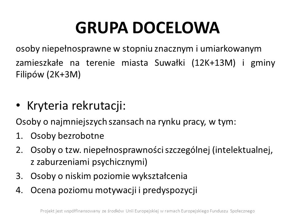 GRUPA DOCELOWA Kryteria rekrutacji: