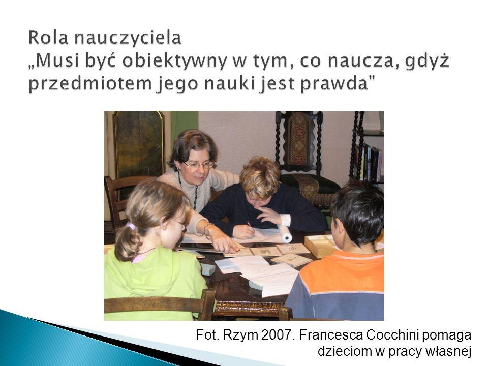 """Rola nauczyciela """"Musi być obiektywny w tym, co naucza, gdyż przedmiotem jego nauki jest prawda"""