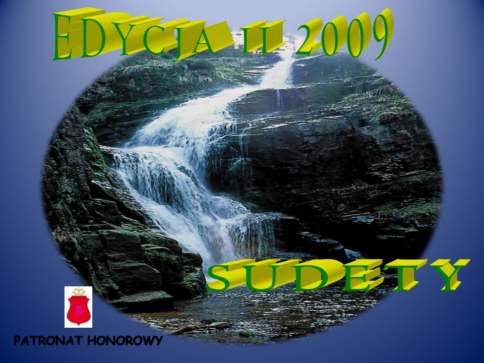 EDYCJA II 2009 SUDETY PATRONAT HONOROWY