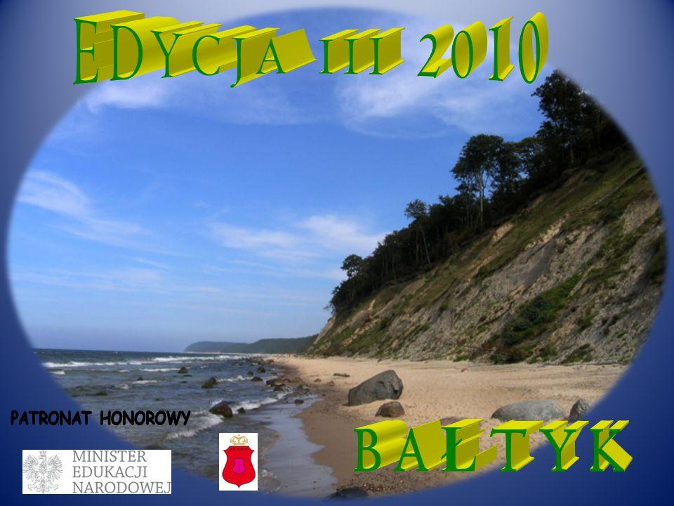EDYCJA III 2010 BAŁTYK PATRONAT HONOROWY