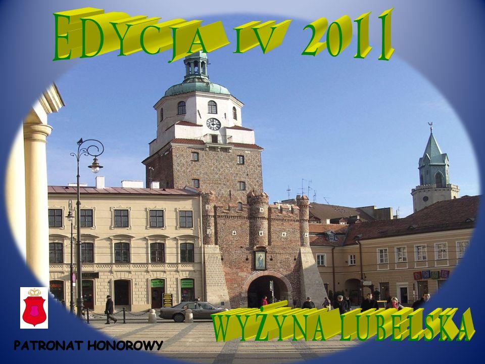 EDYCJA IV 2011 WYŻYNA LUBELSKA PATRONAT HONOROWY