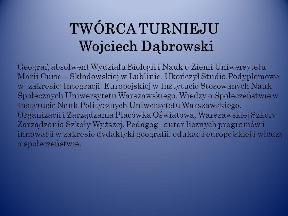 TWÓRCA TURNIEJU Wojciech Dąbrowski