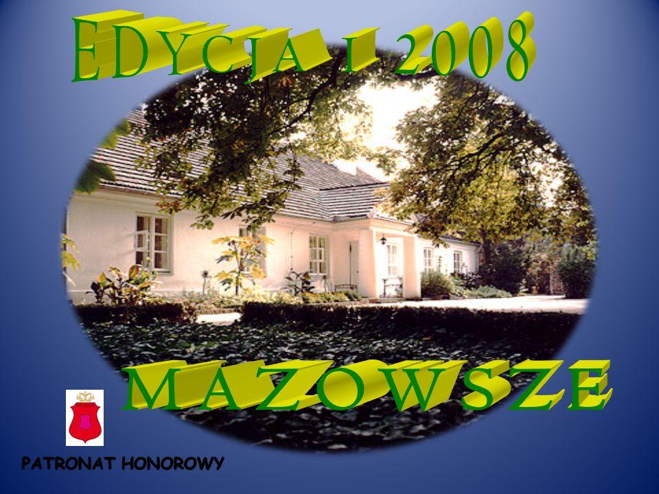 EDYCJA I 2008 MAZOWSZE PATRONAT HONOROWY