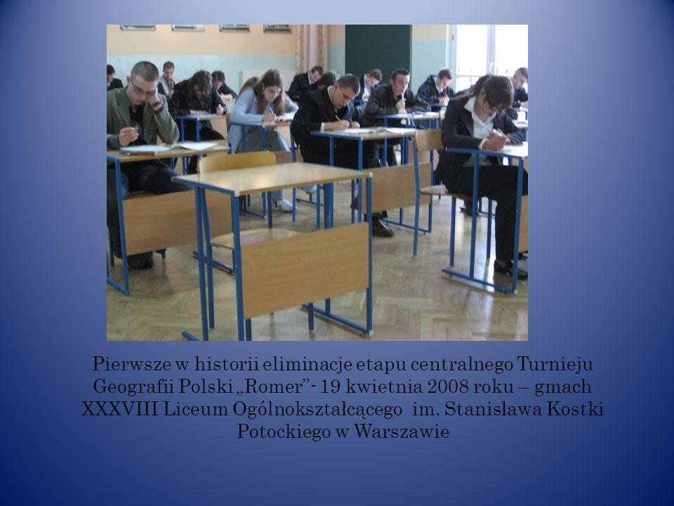 """Pierwsze w historii eliminacje etapu centralnego Turnieju Geografii Polski """"Romer - 19 kwietnia 2008 roku – gmach XXXVIII Liceum Ogólnokształcącego im."""