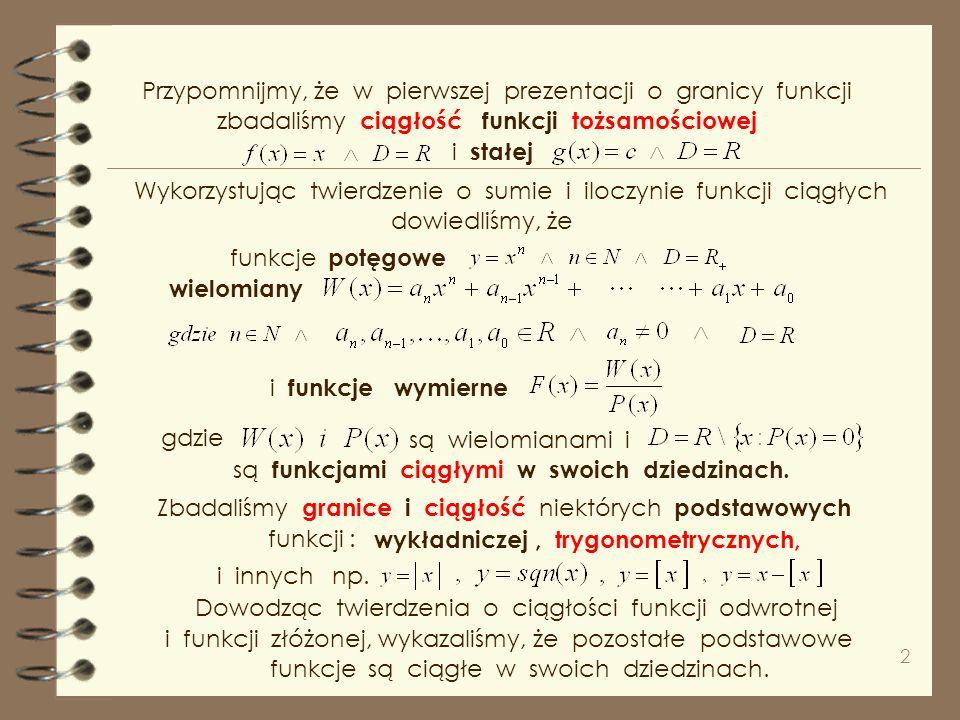 Przypomnijmy, że w pierwszej prezentacji o granicy funkcji