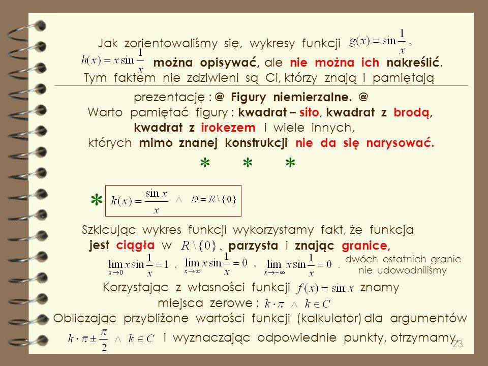 * * * * Jak zorientowaliśmy się, wykresy funkcji można opisywać,
