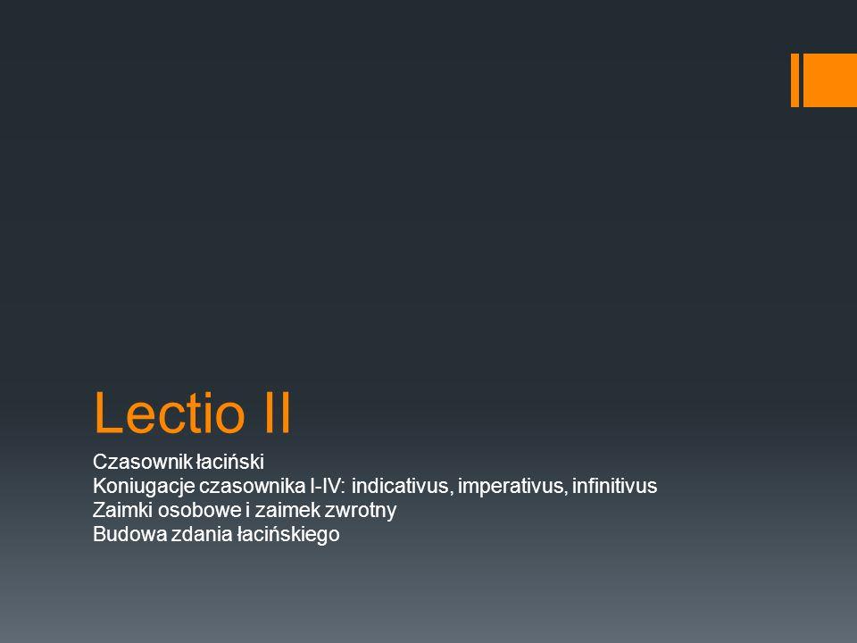 Lectio II Czasownik łaciński