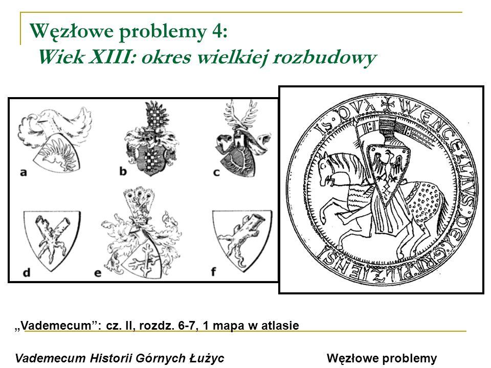 Węzłowe problemy 4: Wiek XIII: okres wielkiej rozbudowy
