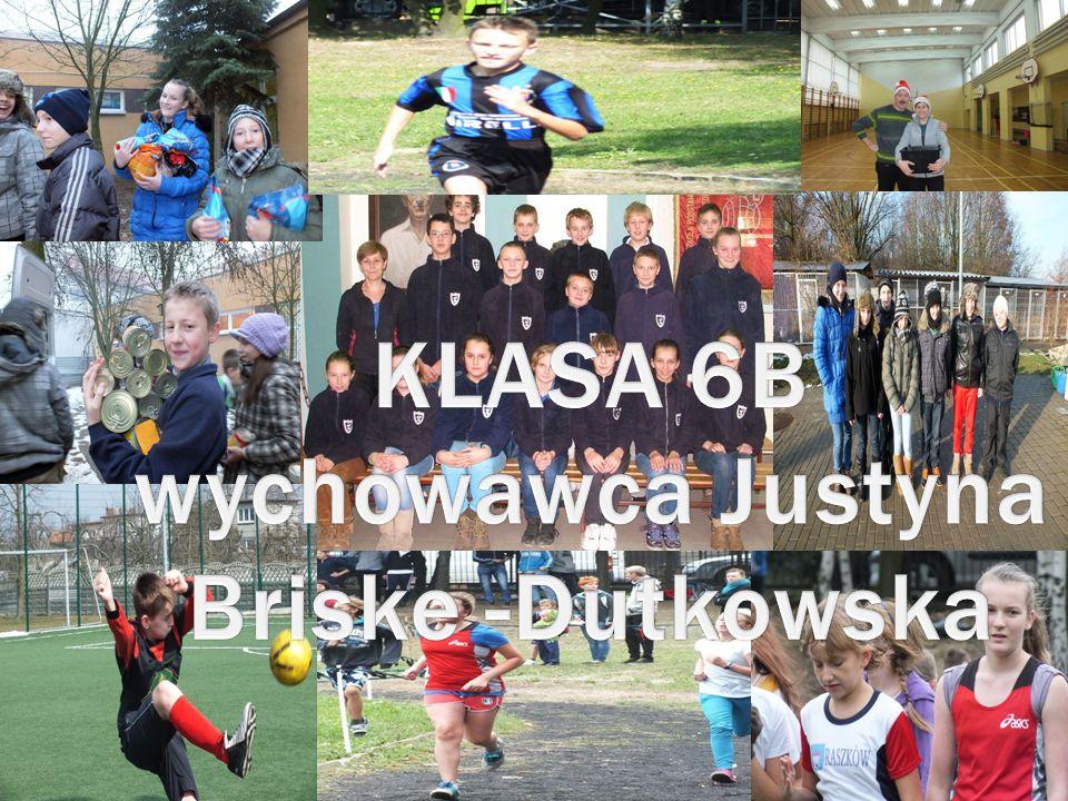KLASA 6B wychowawca Justyna Briske -Dutkowska