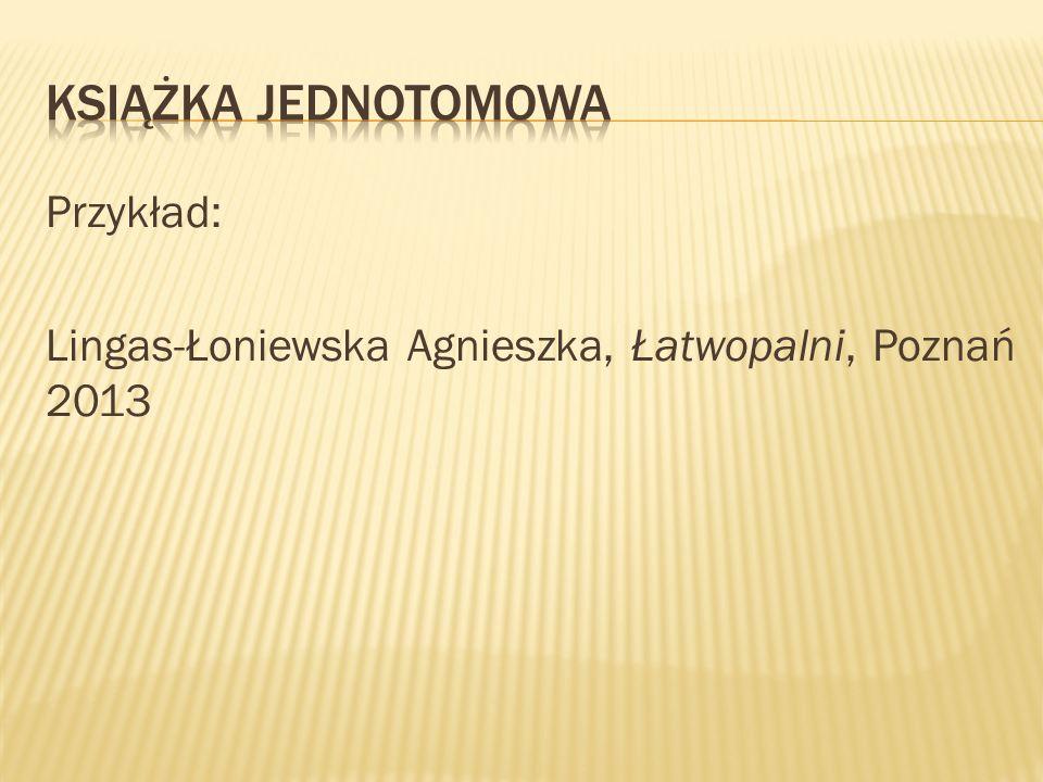 Książka jednotomowa Przykład: Lingas-Łoniewska Agnieszka, Łatwopalni, Poznań 2013