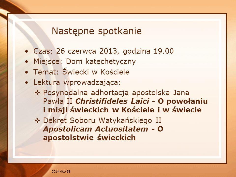 Następne spotkanie Czas: 26 czerwca 2013, godzina 19.00