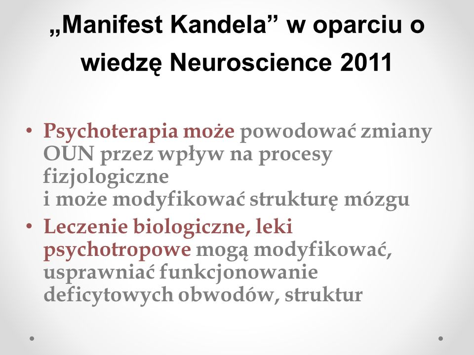 """""""Manifest Kandela w oparciu o wiedzę Neuroscience 2011"""