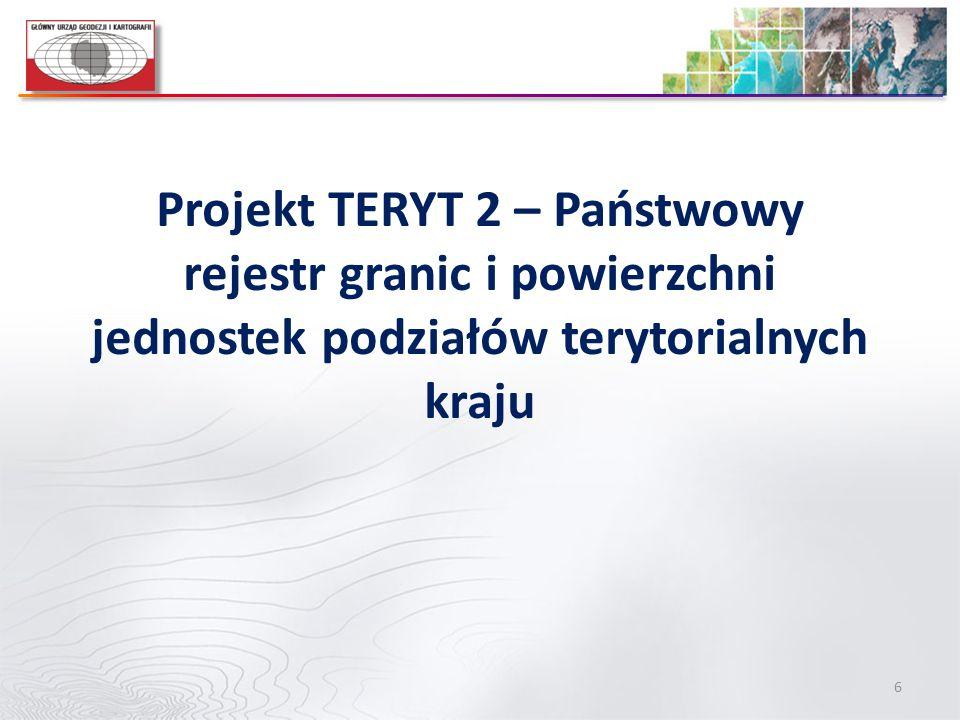 Projekt TERYT 2 – Państwowy rejestr granic i powierzchni jednostek podziałów terytorialnych kraju