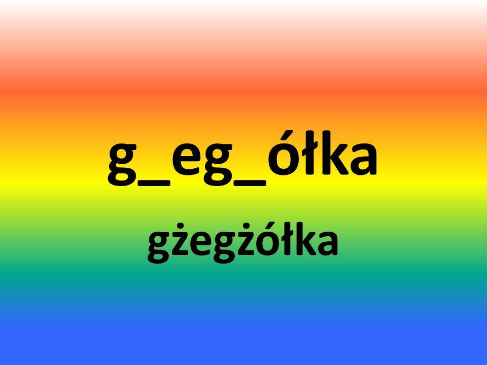 g_eg_ółka gżegżółka