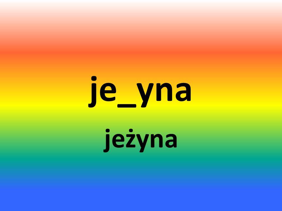 je_yna jeżyna
