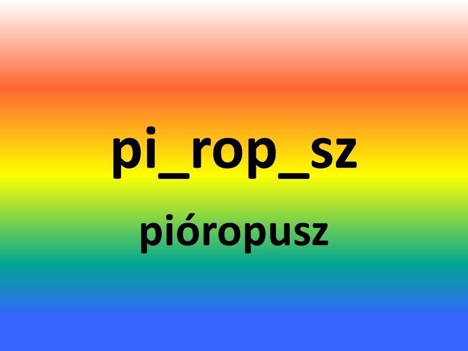 pi_rop_sz pióropusz