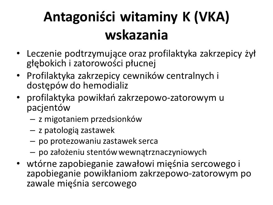 Antagoniści witaminy K (VKA) wskazania