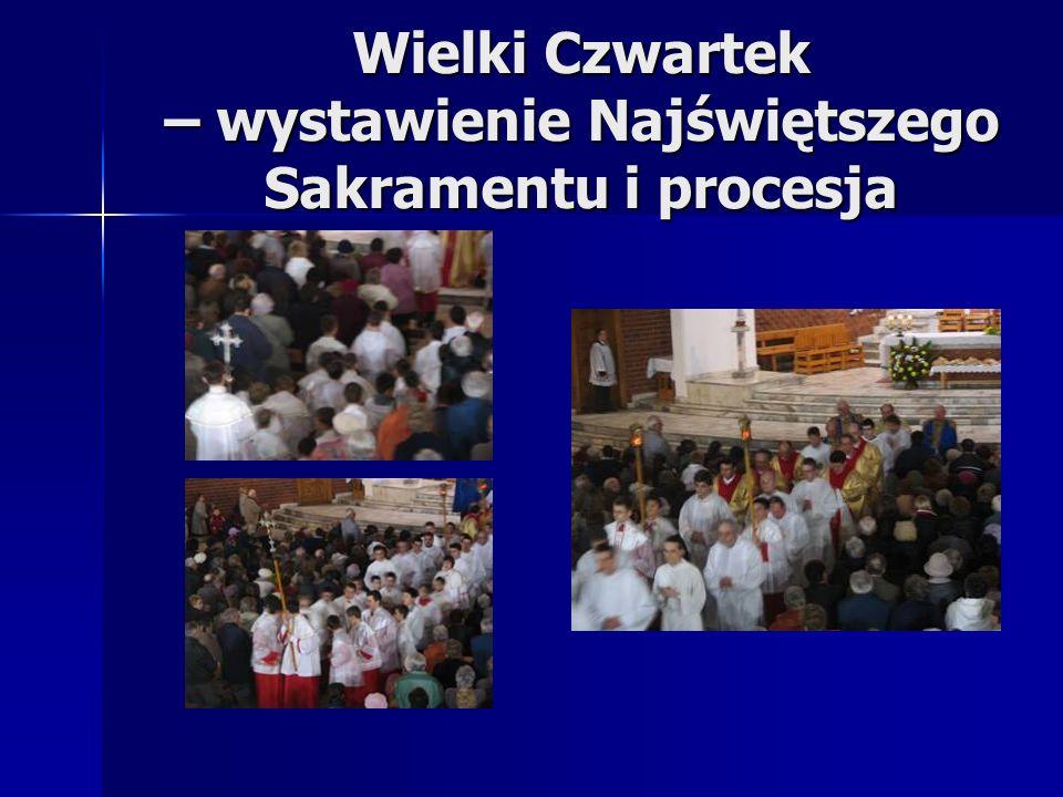 Wielki Czwartek – wystawienie Najświętszego Sakramentu i procesja