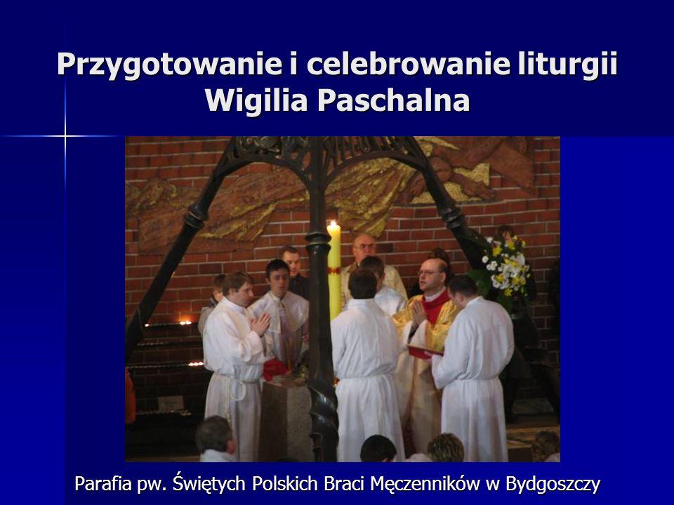 Przygotowanie i celebrowanie liturgii Wigilia Paschalna