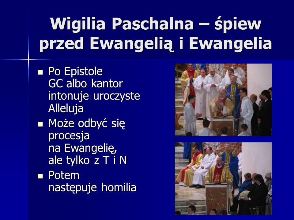 Wigilia Paschalna – śpiew przed Ewangelią i Ewangelia