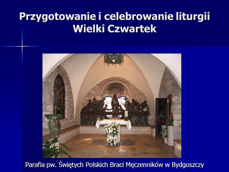 Przygotowanie i celebrowanie liturgii Wielki Czwartek