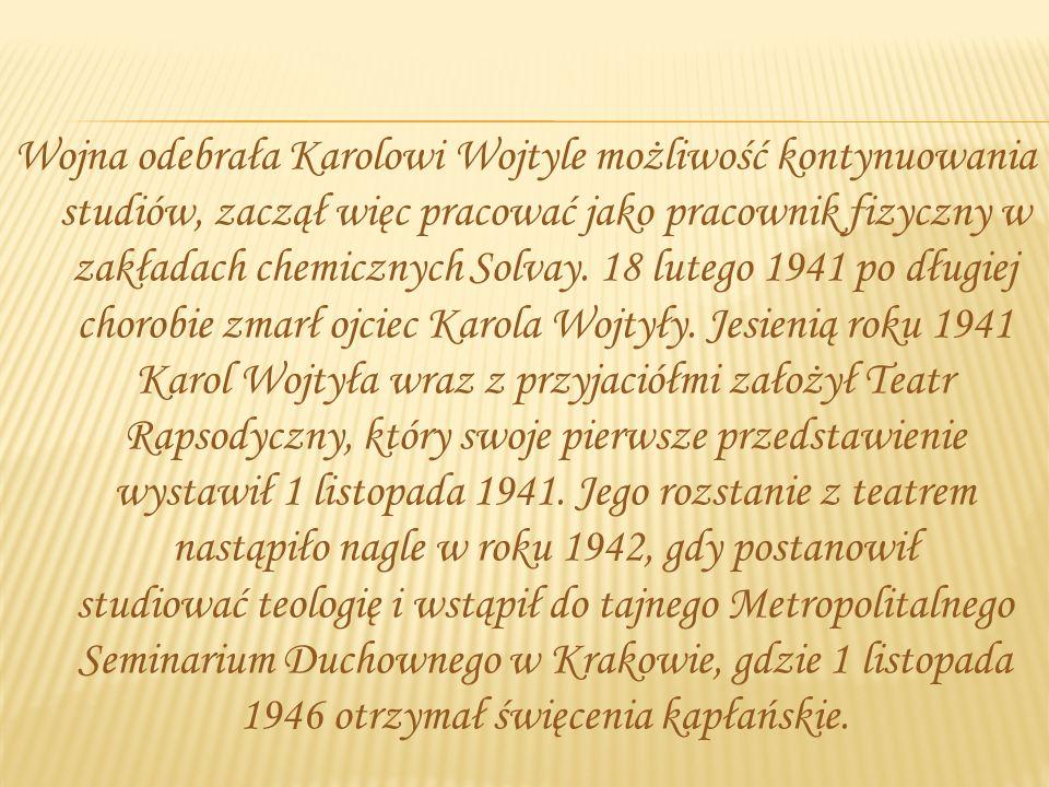 Wojna odebrała Karolowi Wojtyle możliwość kontynuowania studiów, zaczął więc pracować jako pracownik fizyczny w zakładach chemicznych Solvay.