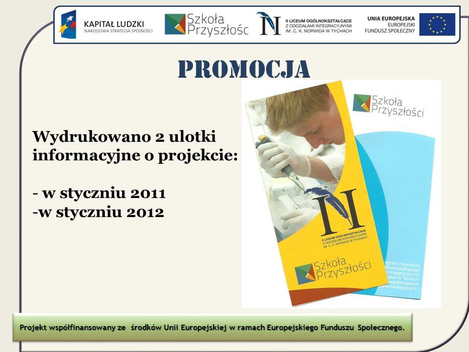 Promocja Wydrukowano 2 ulotki informacyjne o projekcie: