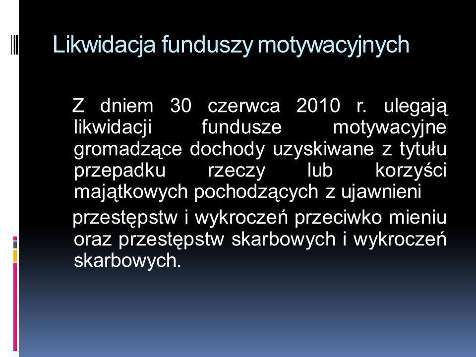 Likwidacja funduszy motywacyjnych