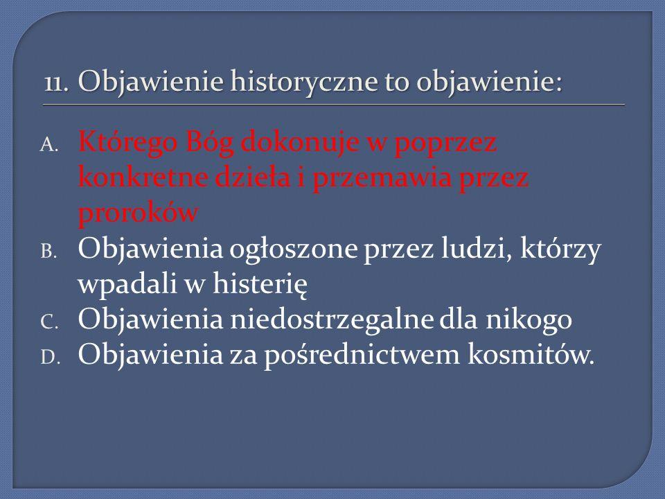 11. Objawienie historyczne to objawienie: