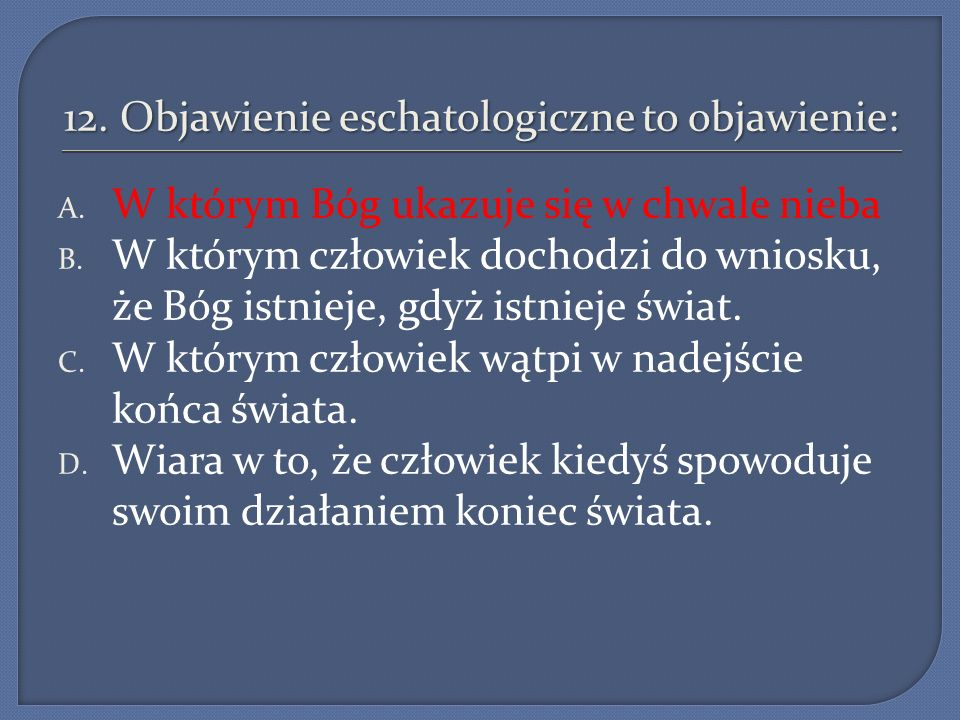 12. Objawienie eschatologiczne to objawienie: