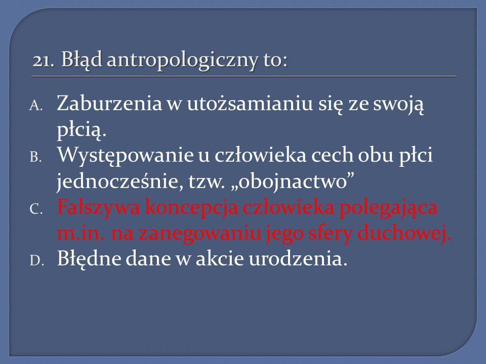 21. Błąd antropologiczny to: