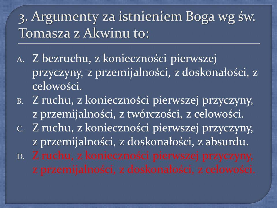 3. Argumenty za istnieniem Boga wg św. Tomasza z Akwinu to: