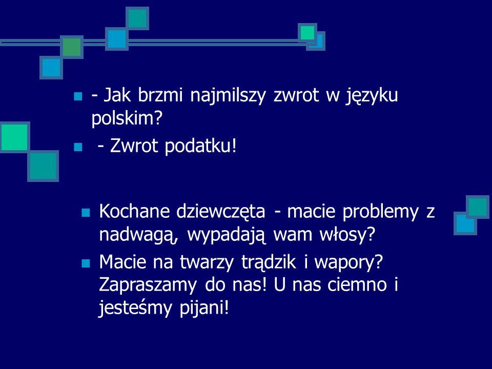 - Jak brzmi najmilszy zwrot w języku polskim