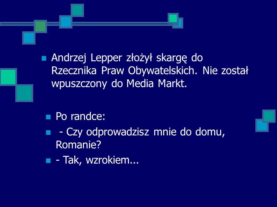 Andrzej Lepper złożył skargę do Rzecznika Praw Obywatelskich