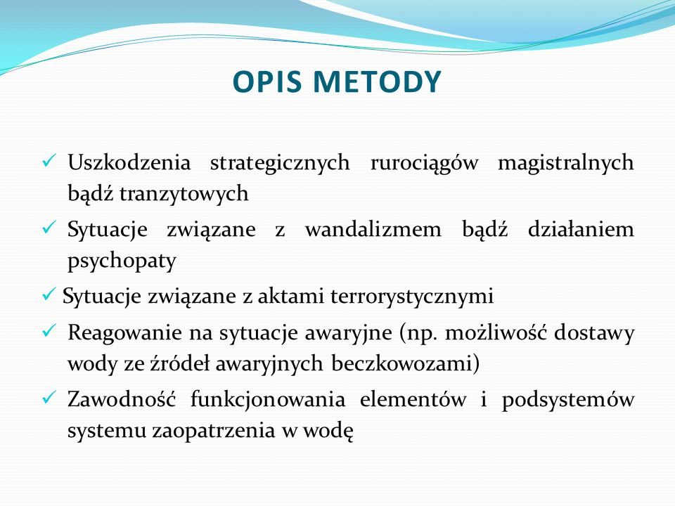 OPIS METODYUszkodzenia strategicznych rurociągów magistralnych bądź tranzytowych.