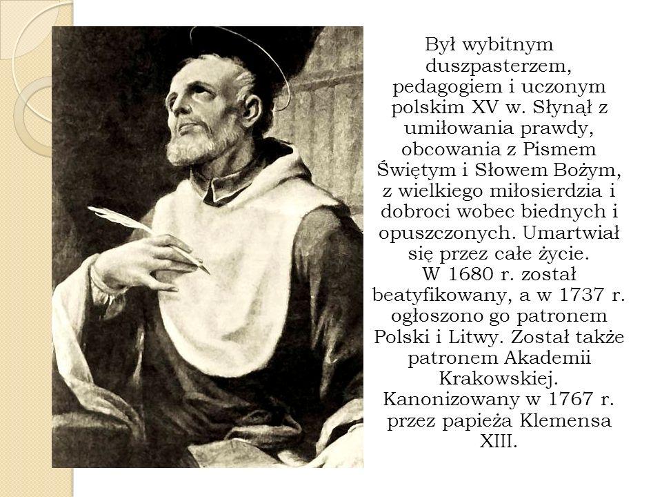 Był wybitnym duszpasterzem, pedagogiem i uczonym polskim XV w