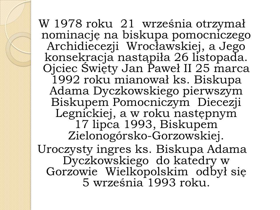 W 1978 roku 21 września otrzymał nominację na biskupa pomocniczego Archidiecezji Wrocławskiej, a Jego konsekracja nastąpiła 26 listopada.