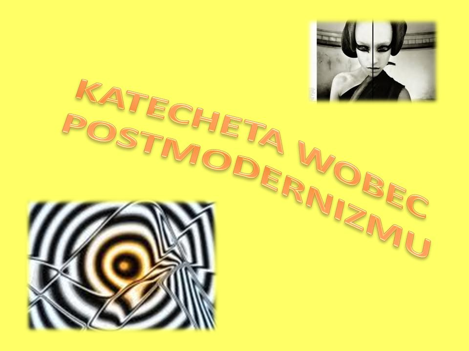 KATECHETA WOBEC POSTMODERNIZMU