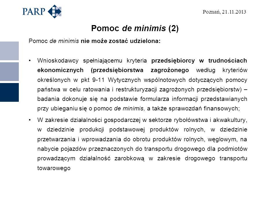 Pomoc de minimis (2) Pomoc de minimis nie może zostać udzielona: