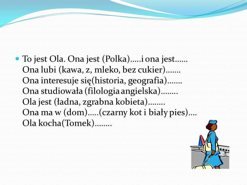 To jest Ola. Ona jest (Polka)…