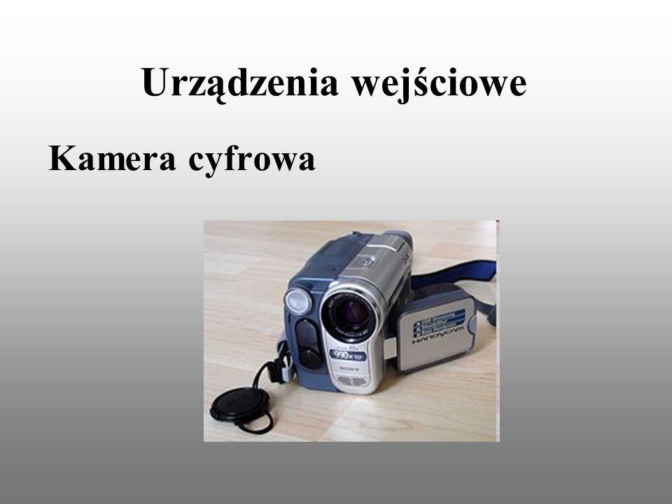 Urządzenia wejściowe Kamera cyfrowa