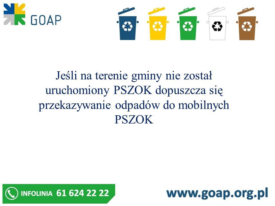 Jeśli na terenie gminy nie został uruchomiony PSZOK dopuszcza się przekazywanie odpadów do mobilnych PSZOK