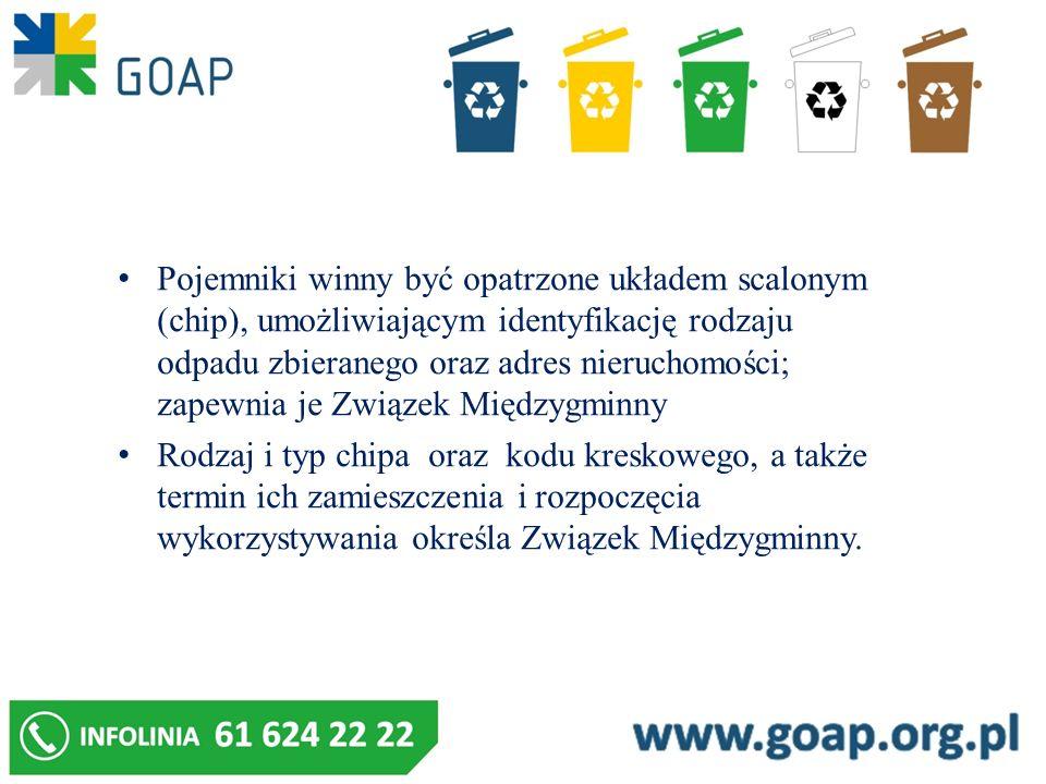 Pojemniki winny być opatrzone układem scalonym (chip), umożliwiającym identyfikację rodzaju odpadu zbieranego oraz adres nieruchomości; zapewnia je Związek Międzygminny