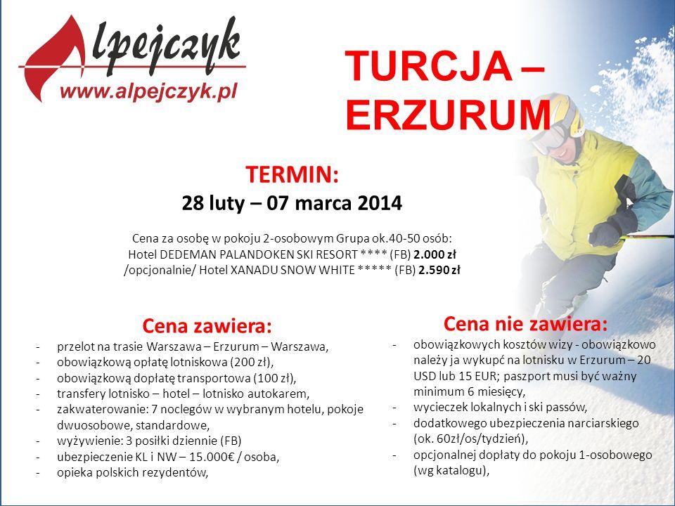 TURCJA – ERZURUM TERMIN: 28 luty – 07 marca 2014 Cena nie zawiera: