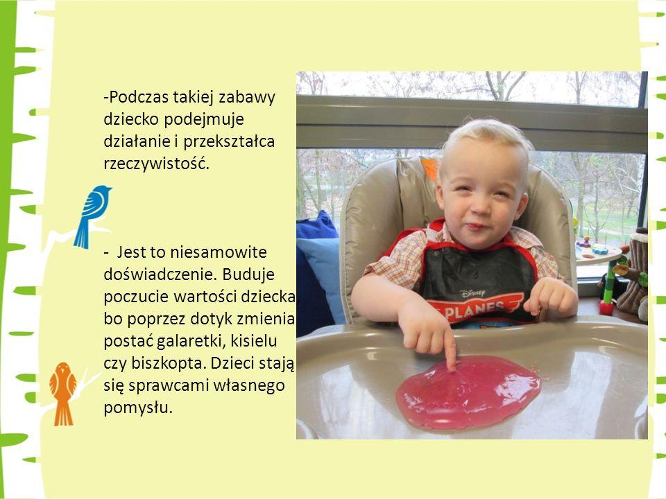Podczas takiej zabawy dziecko podejmuje działanie i przekształca rzeczywistość.