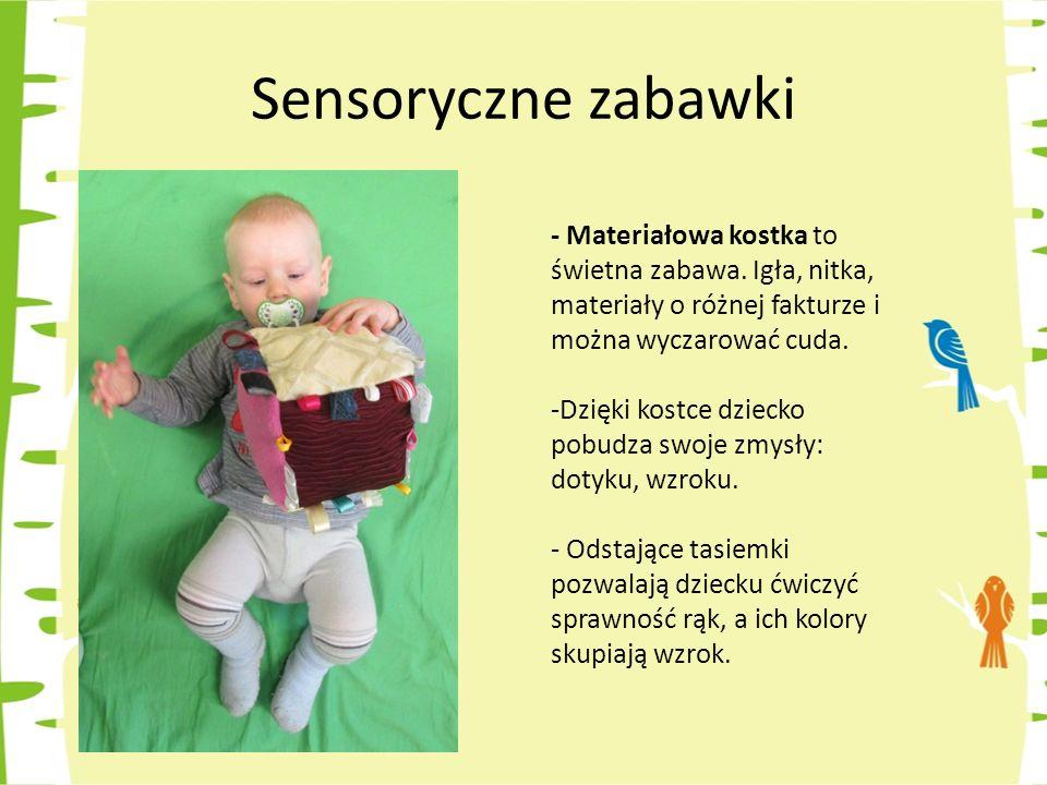 Sensoryczne zabawki - Materiałowa kostka to świetna zabawa. Igła, nitka, materiały o różnej fakturze i można wyczarować cuda.