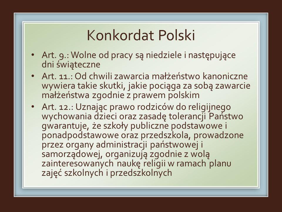Konkordat Polski Art. 9.: Wolne od pracy są niedziele i następujące dni świąteczne.
