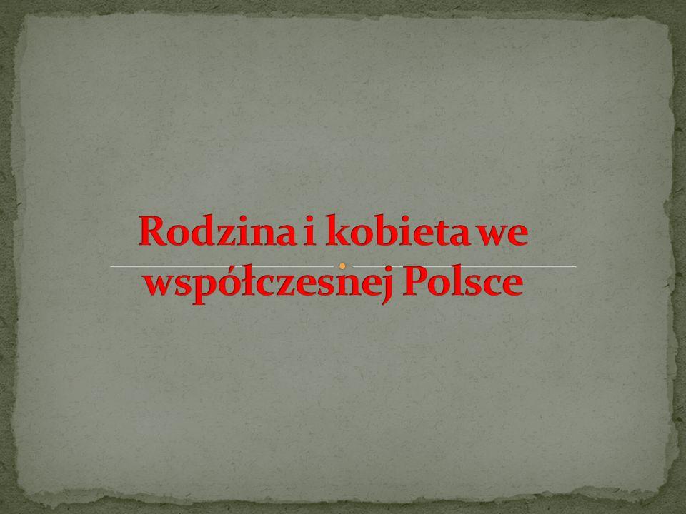 Rodzina i kobieta we współczesnej Polsce