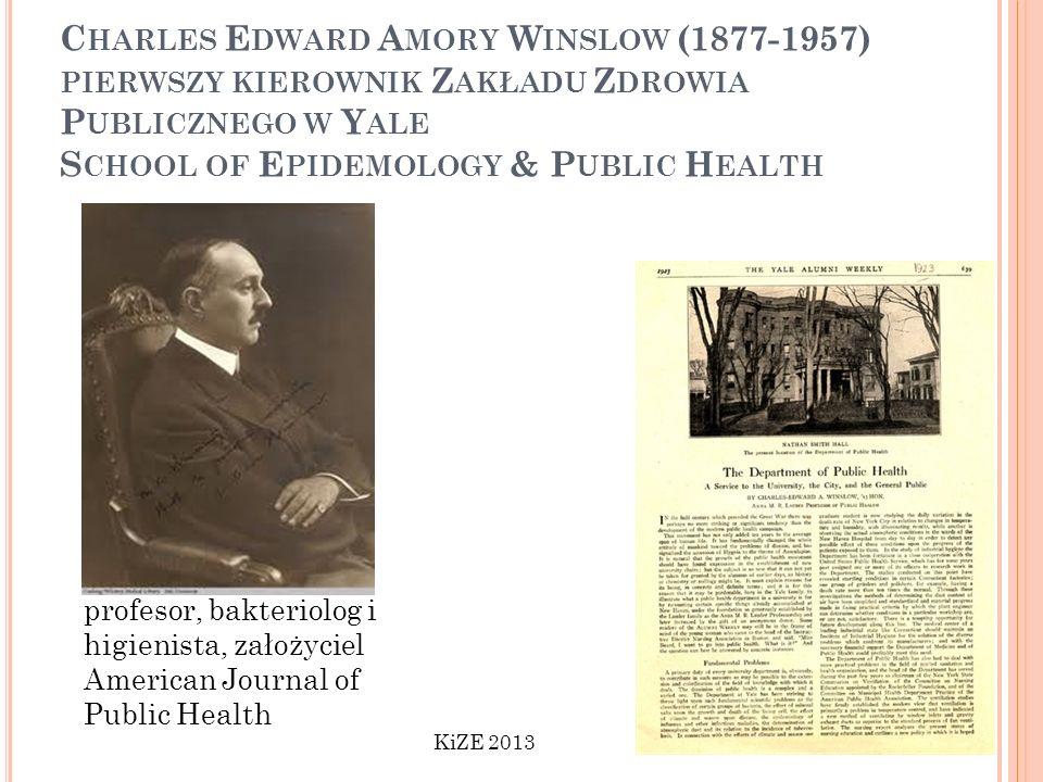 Charles Edward Amory Winslow (1877-1957) pierwszy kierownik Zakładu Zdrowia Publicznego w Yale School of Epidemology & Public Health
